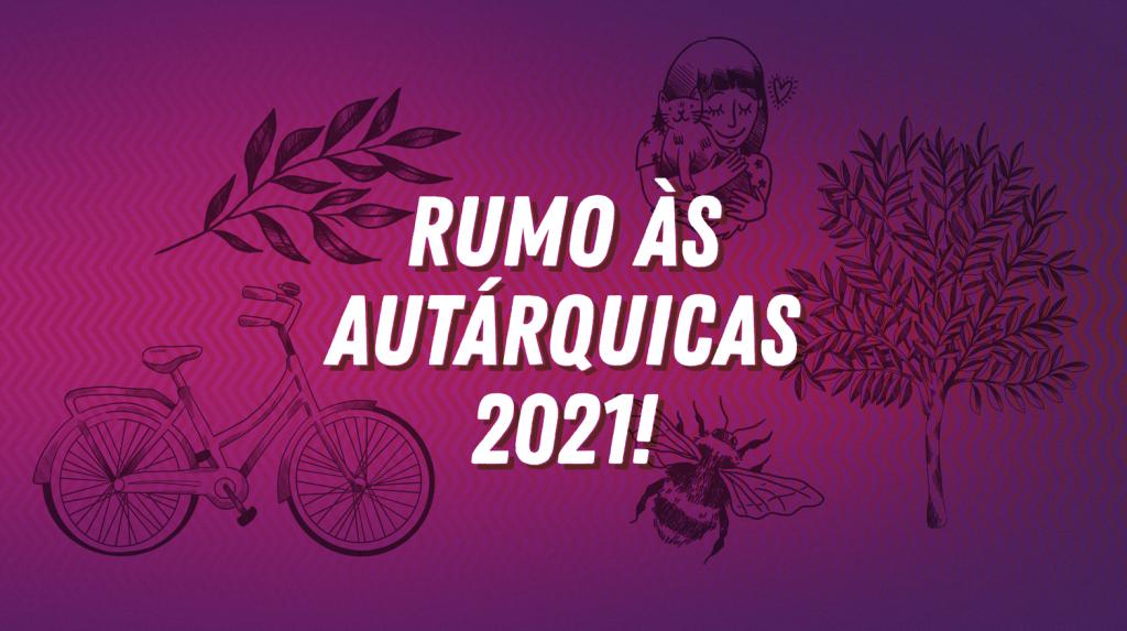 Rumo Autárquicas 2021